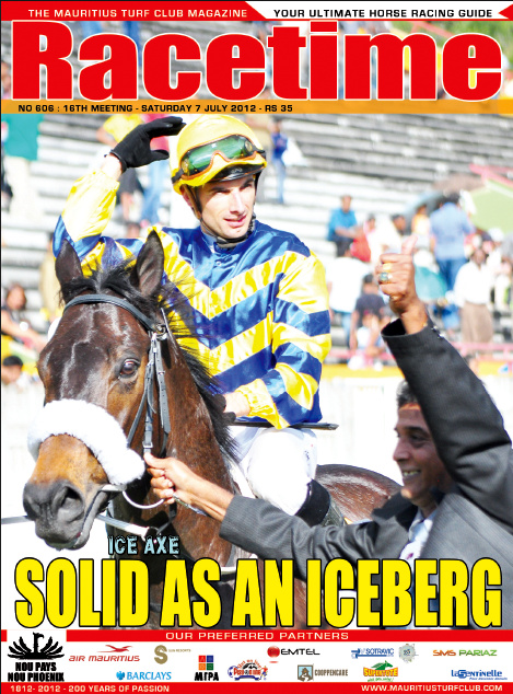 Racetime Magazine No.606 16th Meeting- Saturday 7 July 2012 Frontpage photo by Diksh Potter